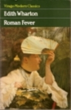 Roman Fever and Other Stories by Edith…