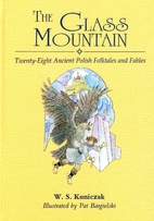 The Glass Mountain: Twenty-Eight Ancient…