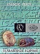 Skarabeusze egipskie by Joachim Śliwa