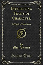 Interesting Traits of Character : in Youth…