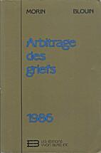 Arbitrage des griefs, 1986 by Fernand Morin