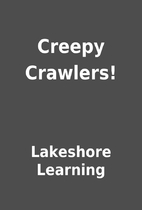 Creepy Crawlers! by Lakeshore Learning