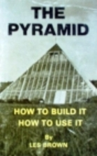 The pyramid: How to build it, how to use it…