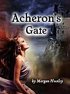 Acheron's Gate by Andreya Stuart