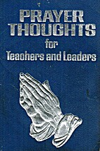 Prayer Thoughts for Teachers and Leaders by…