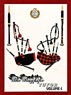 The Bagpipe Tutor Volume 1 (Paperback) by…