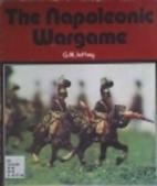 The Napoleonic Wargame by G. W Jeffrey