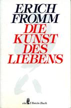 Die Kunst des Liebens. by Erich Fromm