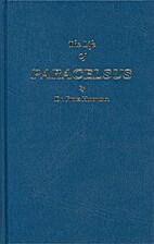 Paracelsus: Life and Prophecies by Franz…