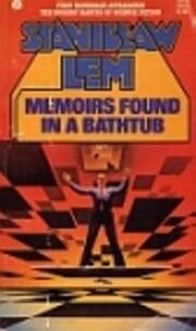 Memoirs Found in a Bathtub by Stanislaw Lem