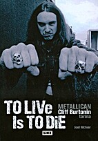 To live is to die : Metallican Cliff…