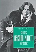 The Secret Life Of Oscar Wilde by Neil…