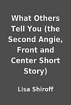 What Others Tell You (the Second Angie,…