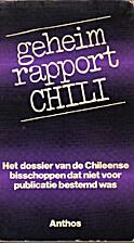 Geheim rapport Chili : het dossier van de…