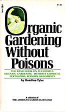 Organic Gardening Without Poisons by…