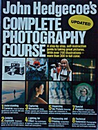 John Hedgecoe's Complete Photography Course…