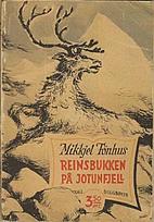 Reinsbukken på Jotunfjell : fortelling by…