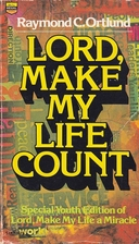 Lord Make My Life Count by Raymond Ortlund