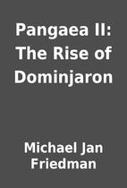 Pangaea II: The Rise of Dominjaron by…