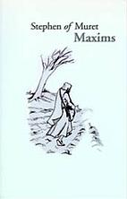 Stephen of Muret: Maxims (Cistercian Studies…