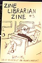 Zine Librarian Zine #3 by Rachel Emma Murphy