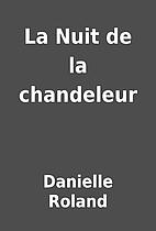 La Nuit de la chandeleur by Danielle Roland