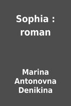Sophia : roman by Marina Antonovna Denikina