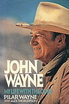 John Wayne: My Life With the Duke by Pilar…