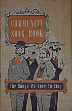 Community Song Book: The Songs We Love To…