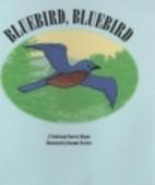 Bluebird, Bluebird: A Traditional Nursery…