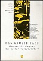 Das grosse Tabu. Österreichs Umgang mit…