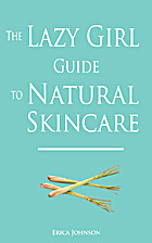 The Lazy Girl Guide to Natural Skincare…