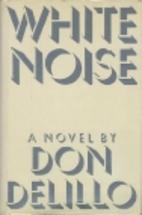 White Noise by Don DeLillo