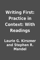 Writing First: Practice in Context: With…