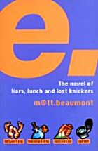 E: A Novel by Matt Beaumont