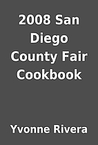 2008 San Diego County Fair Cookbook by…