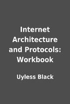 Internet Architecture and Protocols:…