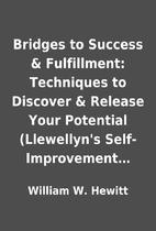 Bridges to Success & Fulfillment: Techniques…