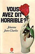 Vous avez dit horrible ? by Jehanne…