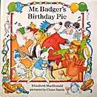 Mr. Badger's Birthday Pie by Elizabeth…