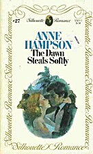 The Dawn Steals Softly by Anne Hampson