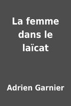 La femme dans le laïcat by Adrien…