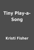 Tiny Play-a-Song by Kristi Fisher