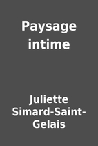 Paysage intime by Juliette…