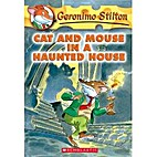 Cat and Mouse in a Haunted House by Geronimo…