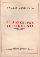La Barcelona vuitcentista by Ramon Muntaner