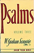 Psalms Volume 3 by W G Scroggie