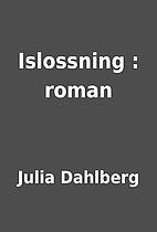 Islossning : roman by Julia Dahlberg