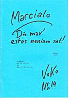 Da mar' estos neniam sat! by Martial