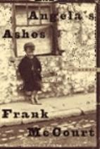 Angelas Ashes: A Memoir by Frank McCourt